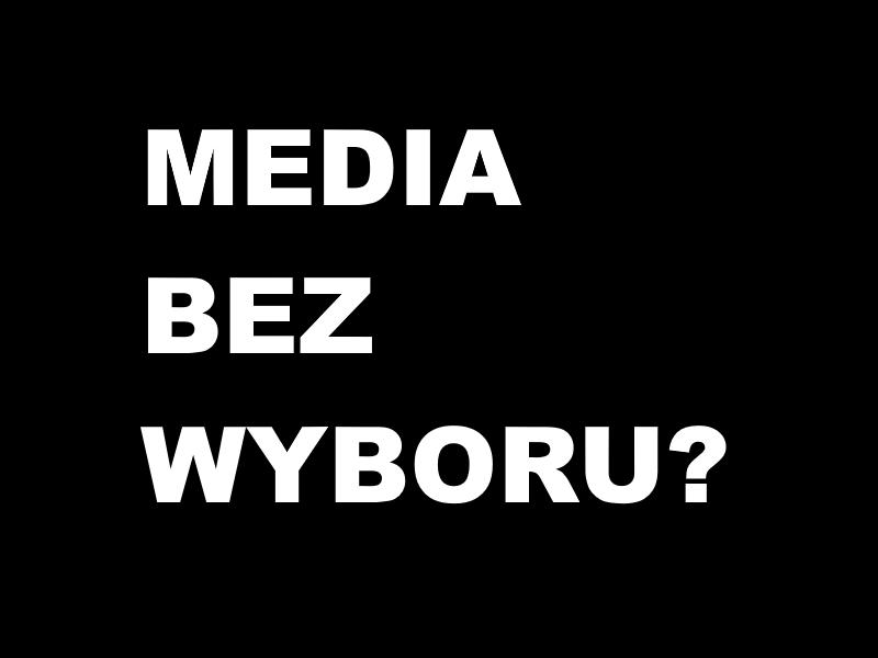 Media bez wyboru?
